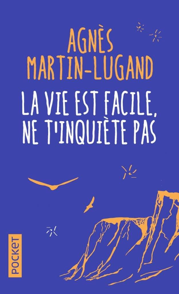 La vie est facile ne t'inquiète pas Agnes Martin Lugand