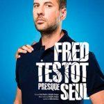 Fred Testot, « Presque seul » à la Comédie de Toulouse