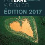 [Expiré] Concours : gagnez le livre La Terre Vue du Ciel 2017