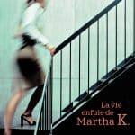 """[Expiré] Concours : gagnez le livre """"La Vie enfuie de Matha K."""""""