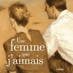 CONCOURS – GAGNEZ LE LIVRE « Une femme que j'aimais »