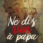 CONCOURS – GAGNEZ LE LIVRE «Ne dis rien à papa»
