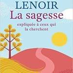 LA SAGESSE Frédéric Lenoir
