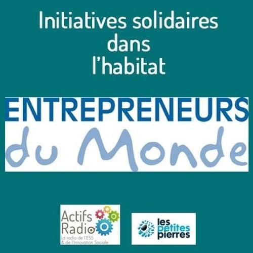 Initiatives solidaires dans l'habitat #16 – Entrepreneurs du Monde : Un toit vers l'emploi