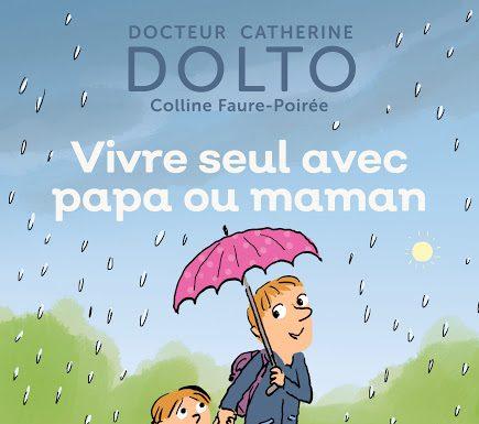 Vivre-seul-avec-papa-ou-maman-Catherine-Dolto
