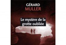 Le mystère de la grotte oubliée, le nouveau polar de Gérard Muller, se déroule en Ariège ©Éditions Les Presses Littéraires