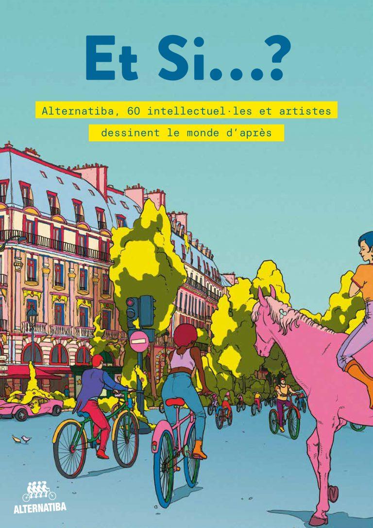 """""""Et Si… ?"""", le livre illustré d'Alternatiba, réinvente le monde de demain"""